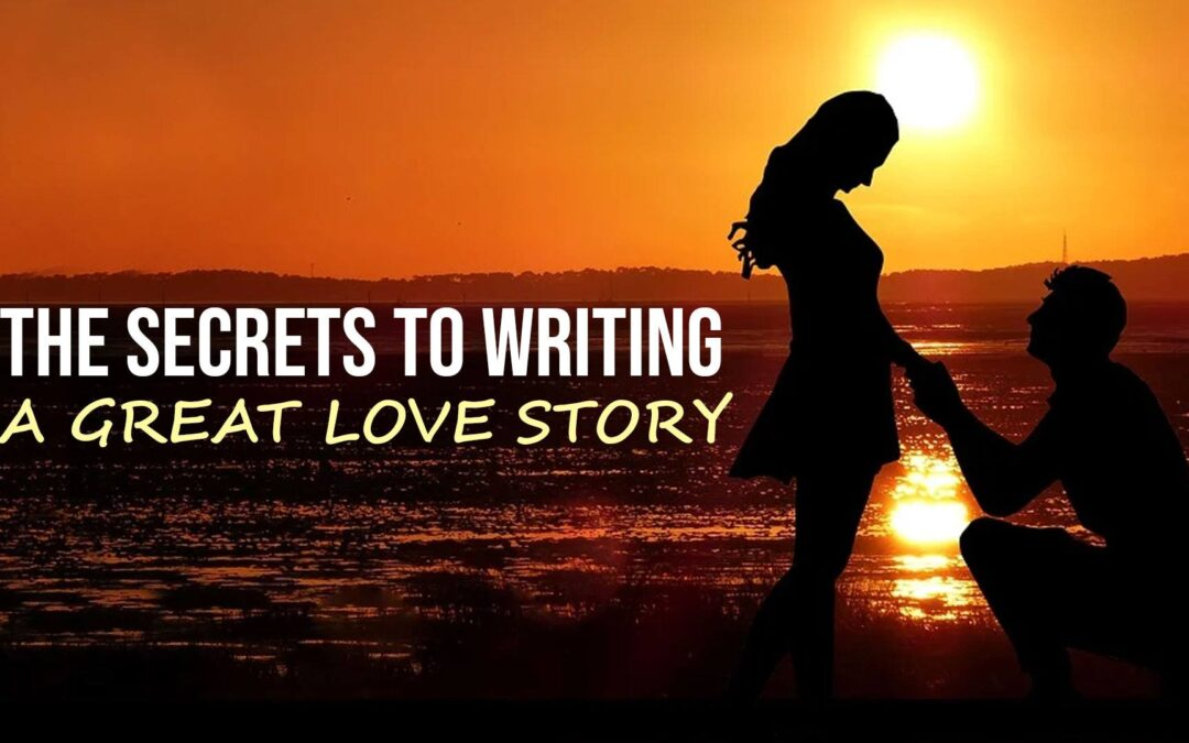 The Secrets to Writing a Great Love Story